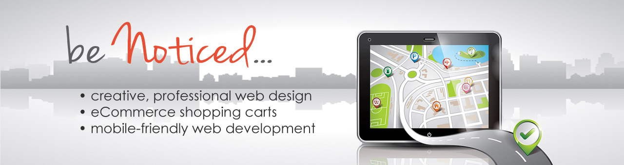 Be Noticed! Mobile-friendly web design.