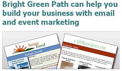 Bright Green Path can help build your business with email and event marketing campaigns