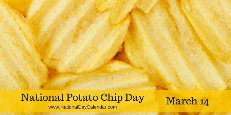 NATIONAL POTATO CHIP DAY – March 14